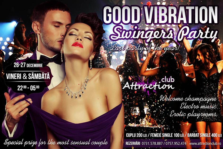 Vino la Attraction Club pentru Good Vibration Swingers Party ca să termini anul într-o vibrație pozitivă.