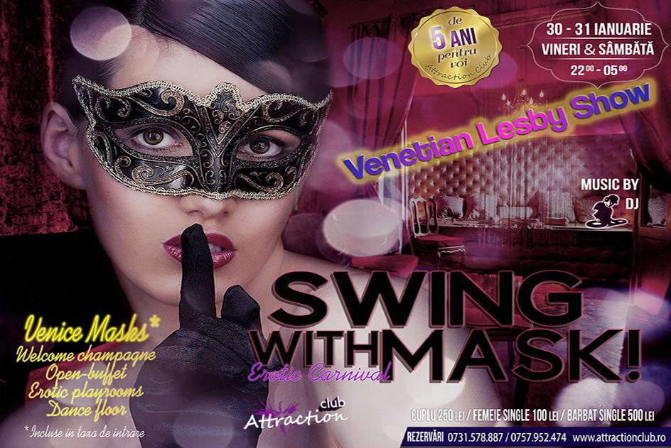 EVENIMENT SENZAȚIONAL - Bal Mascat VENEȚIAN, ediția a-II-a în Attraction Club  Vineri și Sâmbătă, 30 si 31 ianuarie, vino la o petrecere erotică grandioasă să fii martorul unei seducții live! Attraction Club va recrea atmosfera de film a unei nopți incitante unde libidoul tău va atinge cote maxime.  Punctul culminant al evenimentului va fi Show-ul Lesby Venețian cu doua invitate surpriză! Participantele la petrecere vor putea să se alăture show-ului! Ca într-un roman de epocă, dezbracă-te de secrete, dar ține-ți masca pe față și nimeni nu va ști misterul tău!  DJ-ul nostru de senzație se va ocupa de coloana sonoră a unei nopți de swing cu adevărat speciale. O mulțime de oameni și tot atâtea fantezii, toate sub un văl de mister unde tu te lași in voia simțurilor în decorul luxuriant unic din Attraction Club.  Măștile venețiene sunt incluse în taxa de intrare!